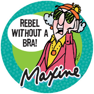 Maxine | Rebel Without a Bra!