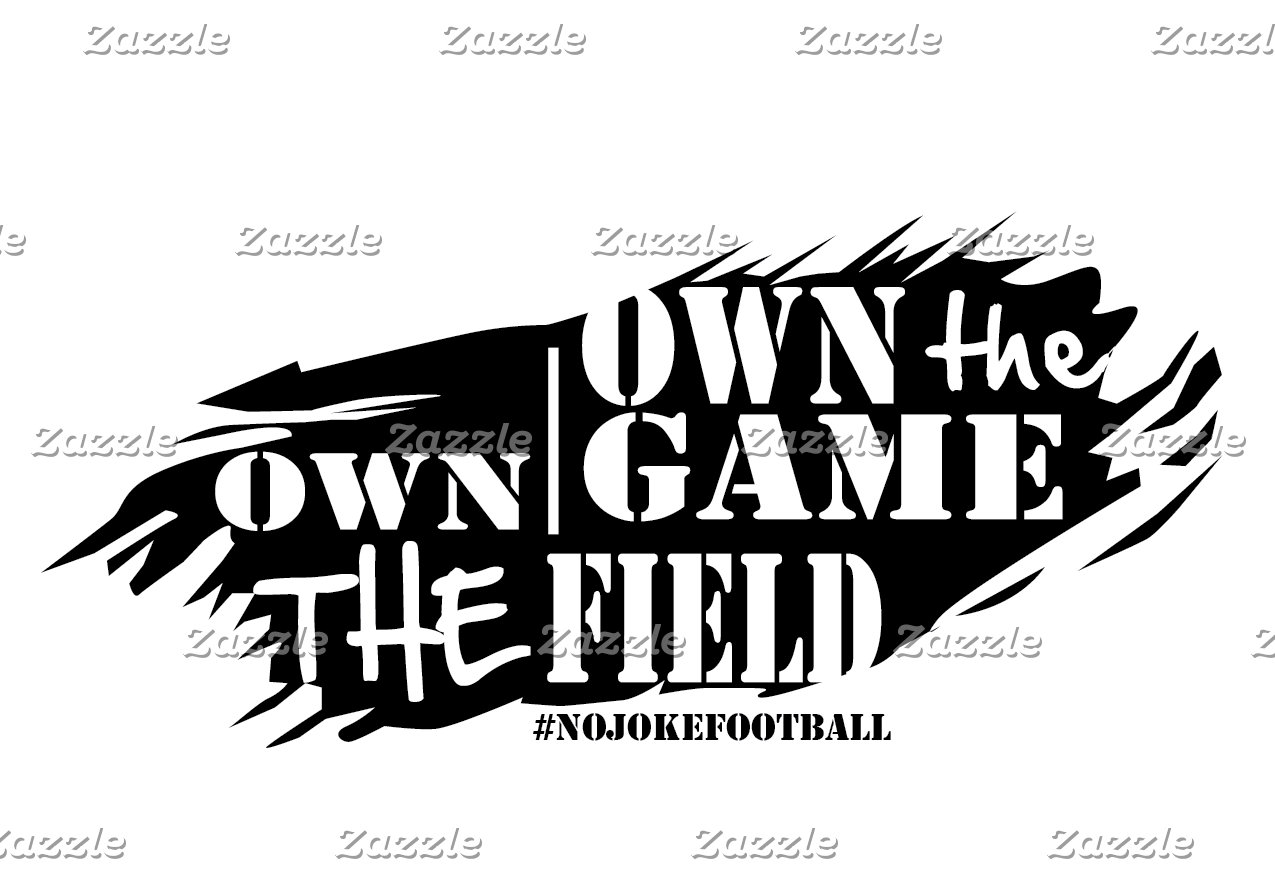 Own the Game Own the Field Line