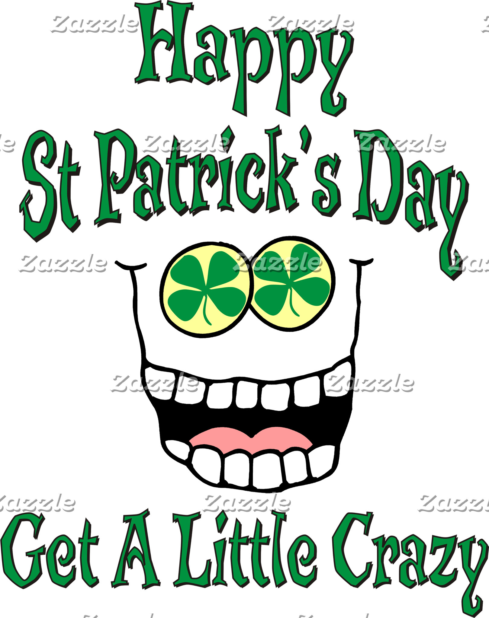 Happy St Patrick's Day Get A Little Crazy T-Shirt