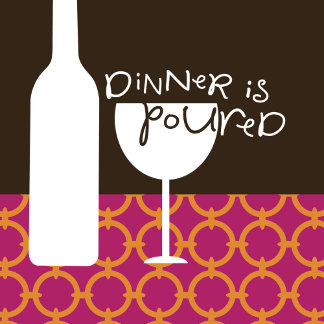 """Dinner is poured Poster Print"""