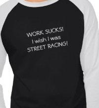Street Racing T-shirts