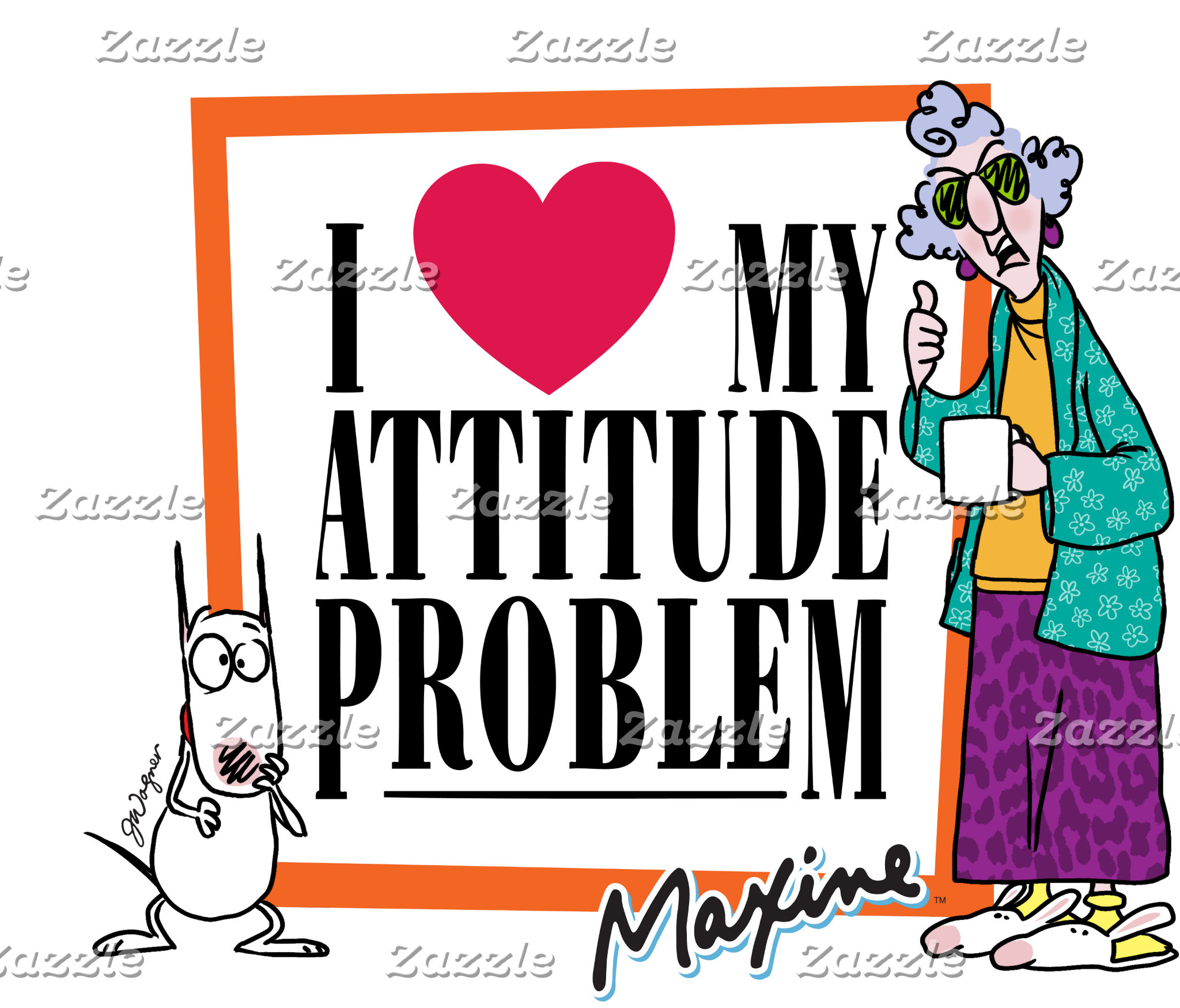 Maxine   I Love my Attitude Problem