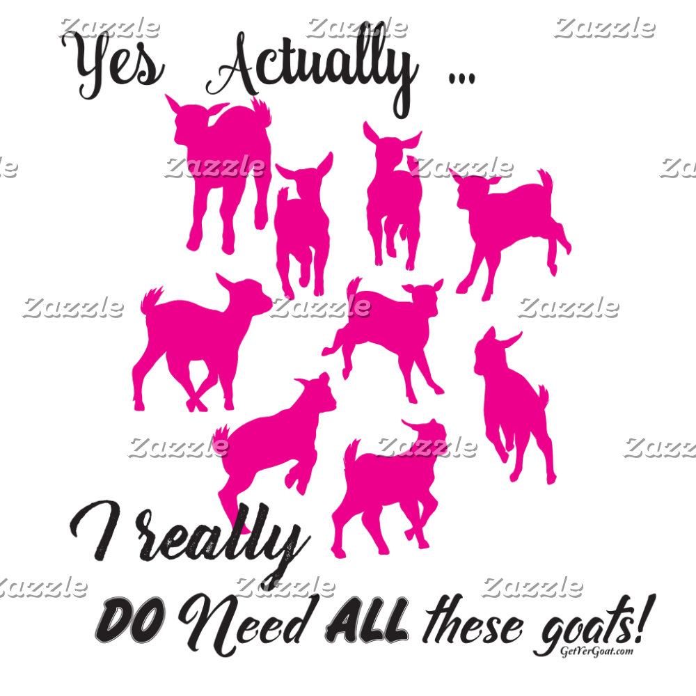 DO Need ALL these Goats