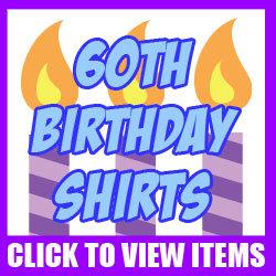 60th Birthday Shirts