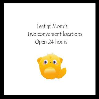 I eat at Mom's