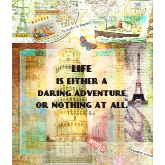 Life is either a daring adventure or nothing at a