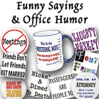 Funny Sayings and Office Humor