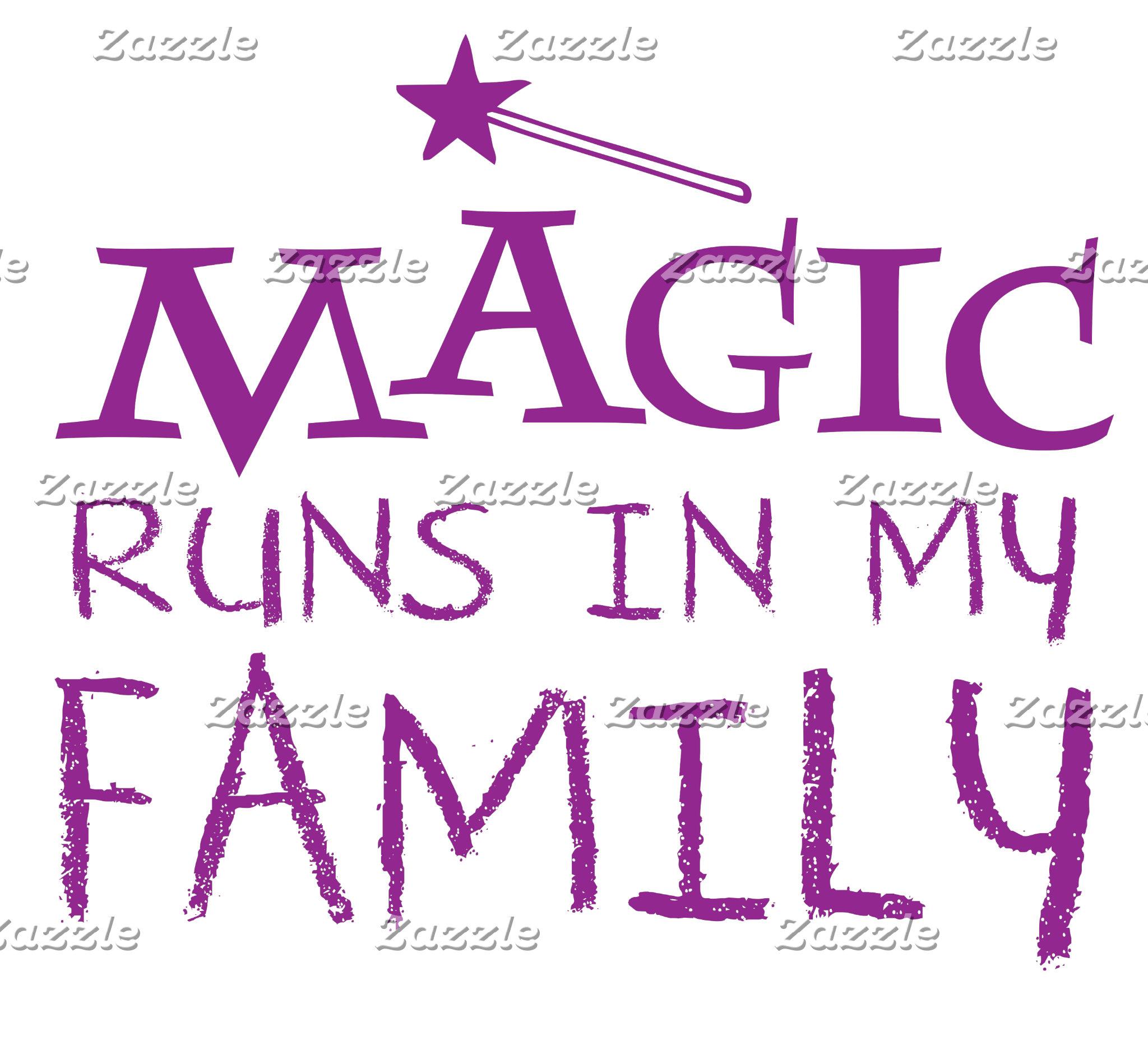 magic runs in my family