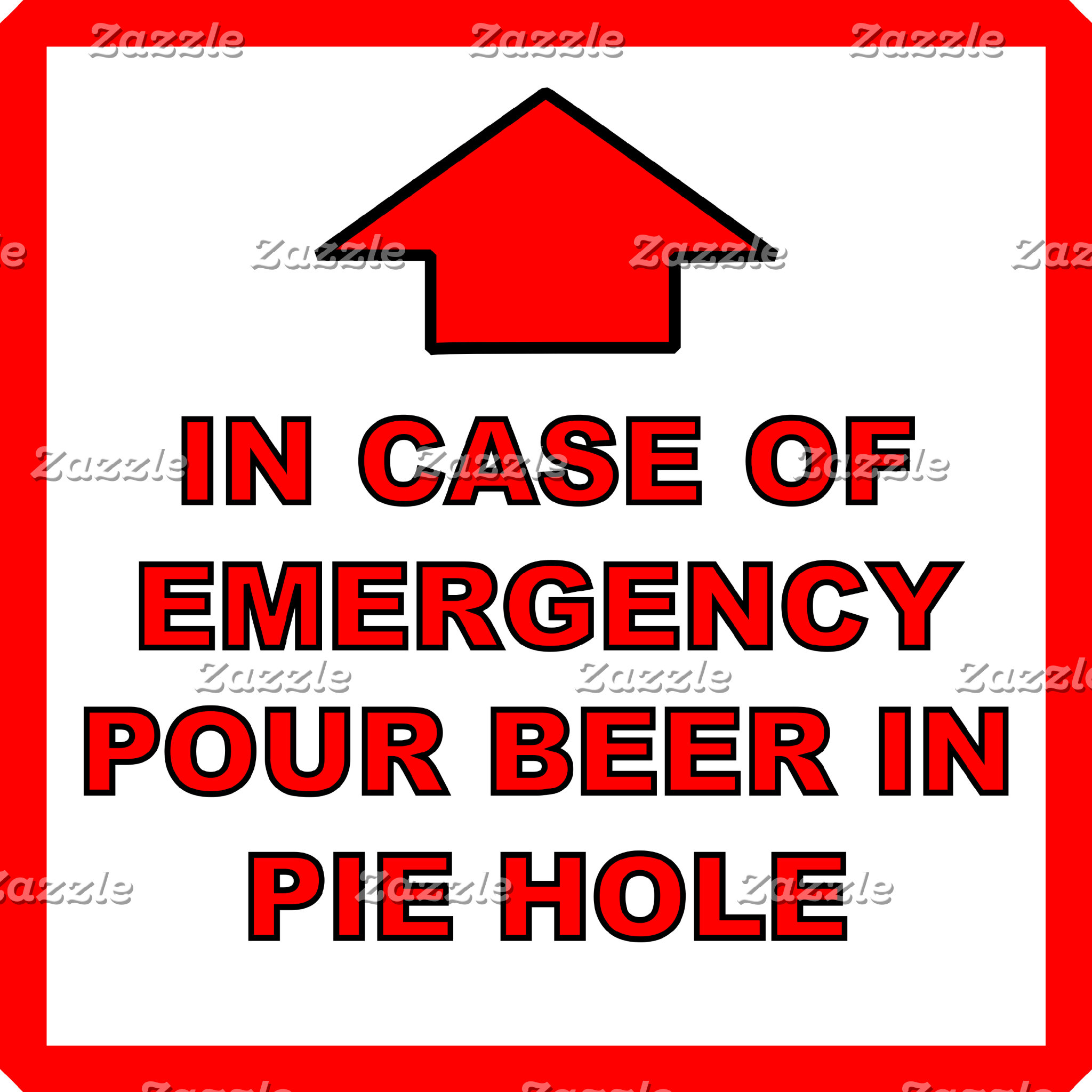 Pour Beer In Pie Hole - Emergency Sign
