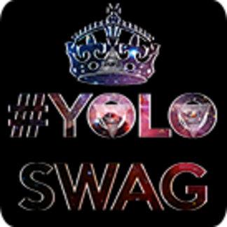 Keep calm and #yoloswag