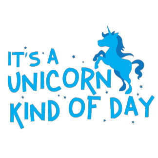 Its a unicorn kind of day