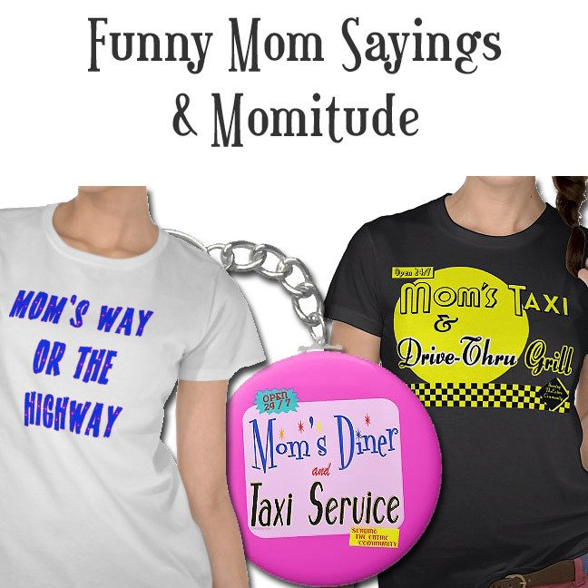 Mom Humor, Sayings and Slogans