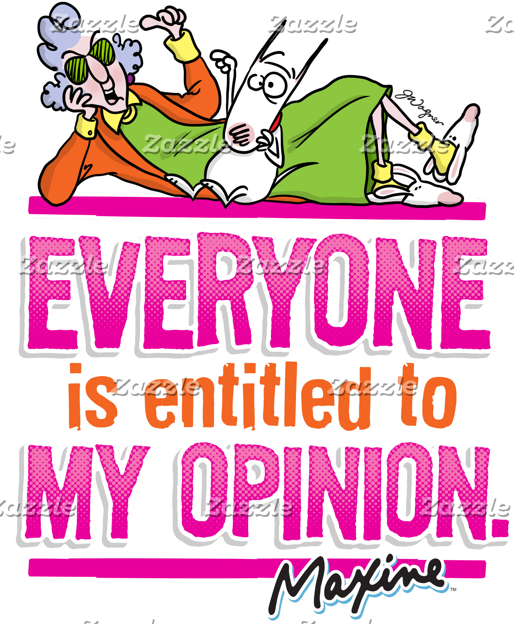 Maxine | Everyone is Entitled to my Opinion