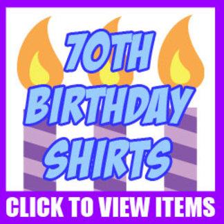 70th Birthday Shirts