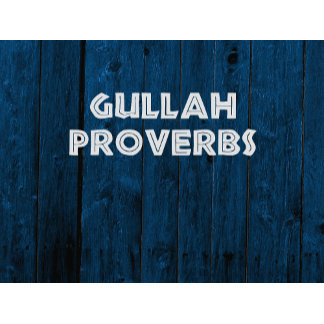 Gullah Proverbs