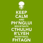 Keep Calm and Fhtagn