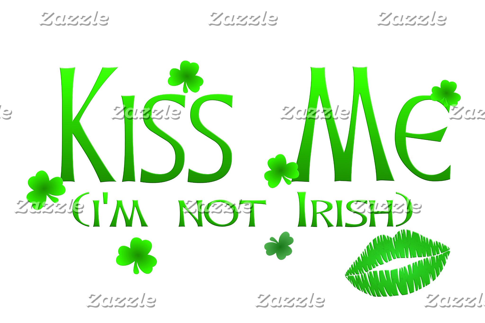 Kiss Me Not Irish