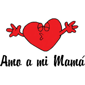 Amo a mi Mama T-Shirts Gifts Cards