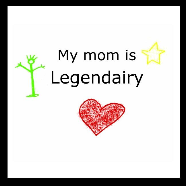 Legendairy Mom