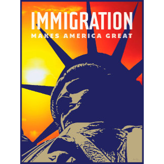 Immigration Makes America Great