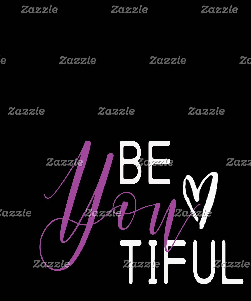 """""""Be-you-tiful """""""