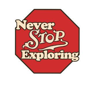 Never stop exploring