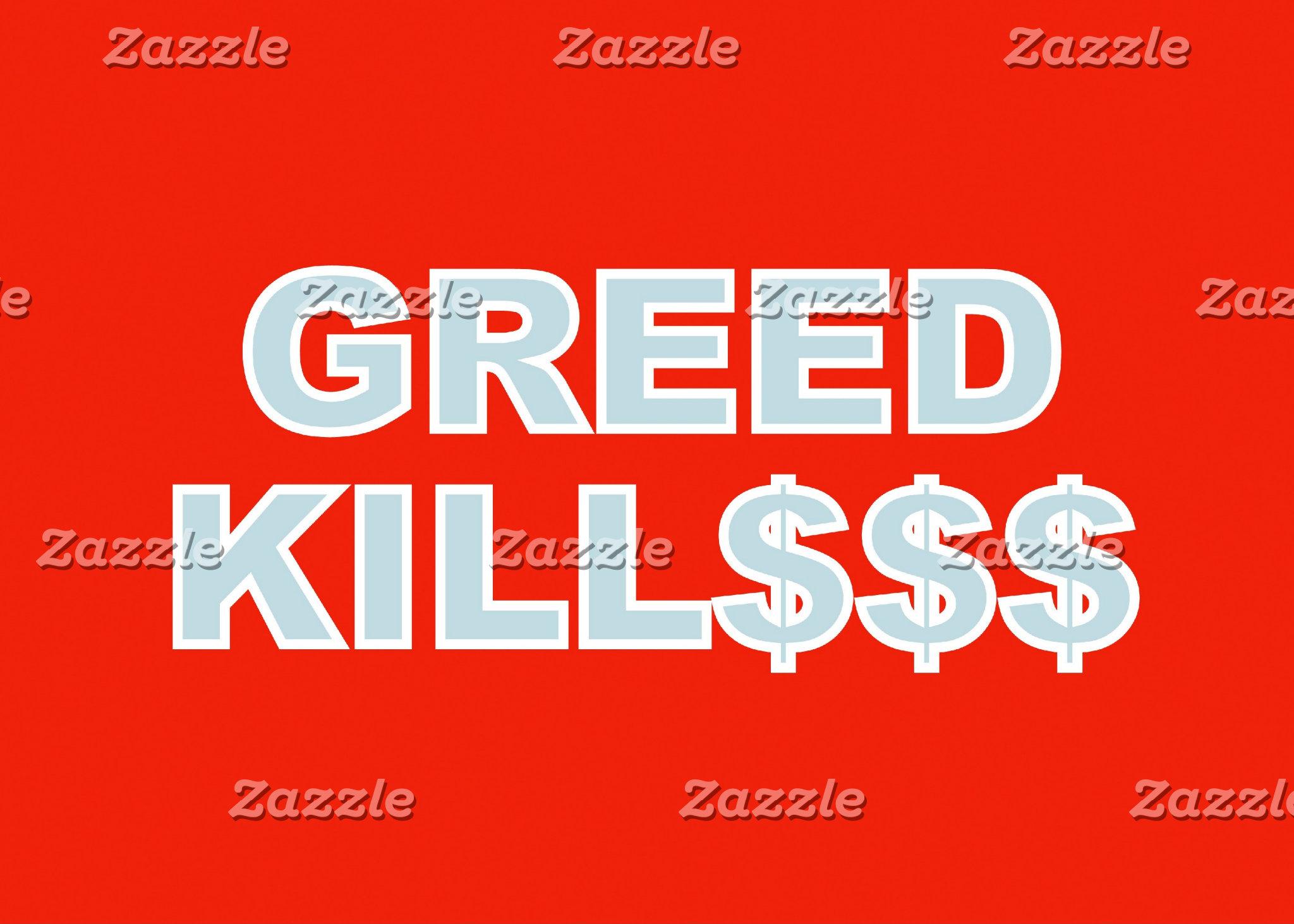 GREED KILL$