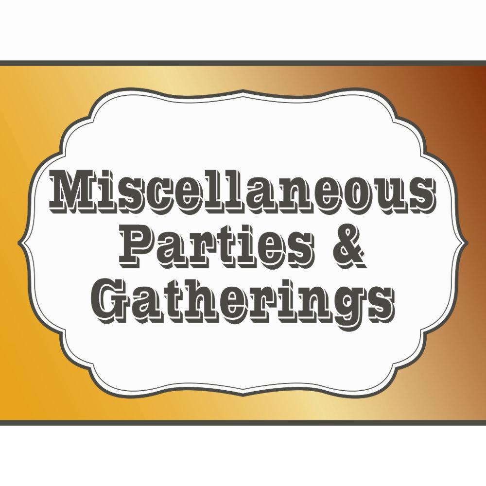 Misc. Parties & Gatherings
