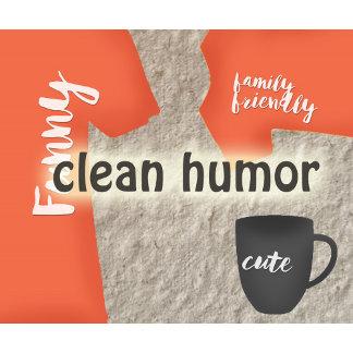 Good, clean humor