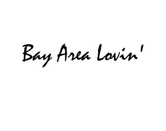 Bay Area Lovin'
