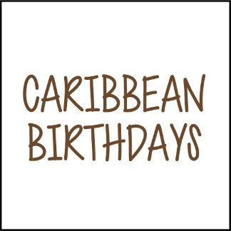 Caribbean Birthdays
