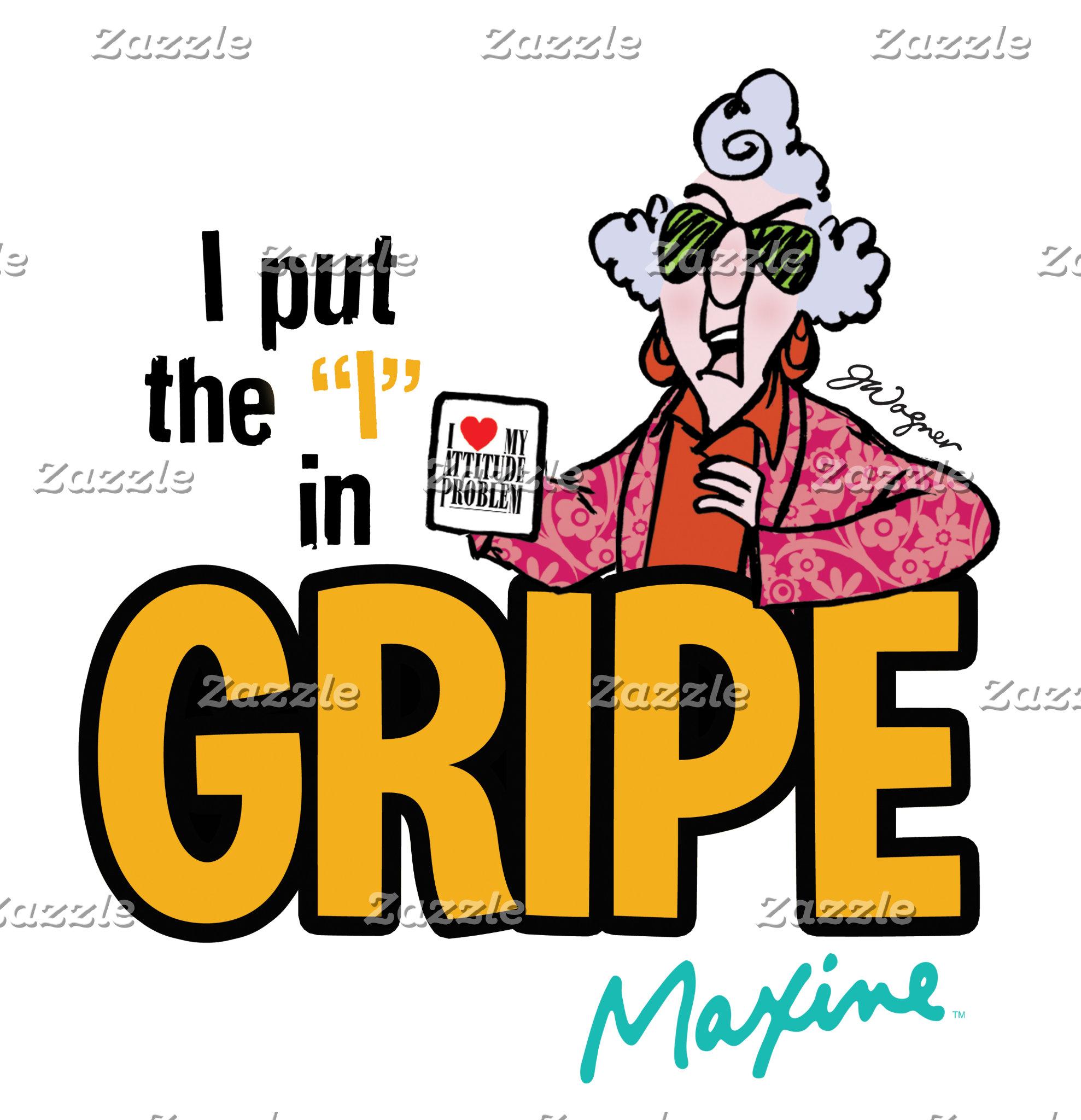 "Maxine   I Put the ""I"" in Gripe"
