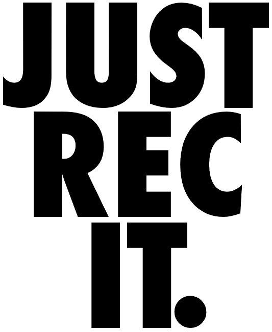 "Just Rec It. ""Brand"""