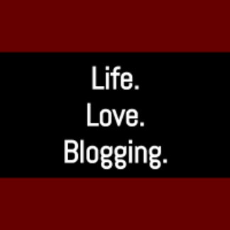 Life. Love. Blogging.