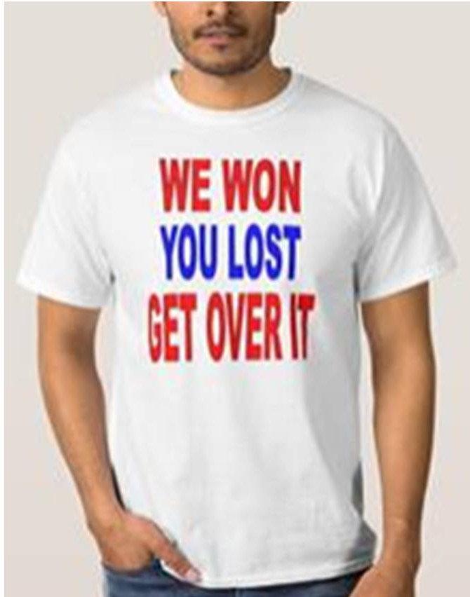 WE WON YOU LOST: TRUMP 2016