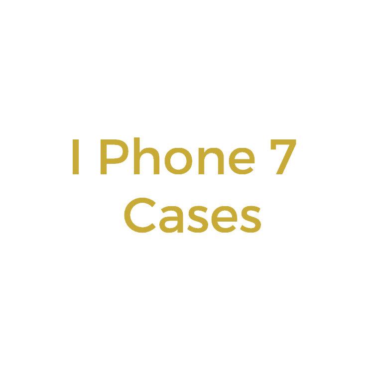I Phone 7 Cases
