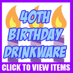 40th Mugs, Steins, Glasses and Drinkware