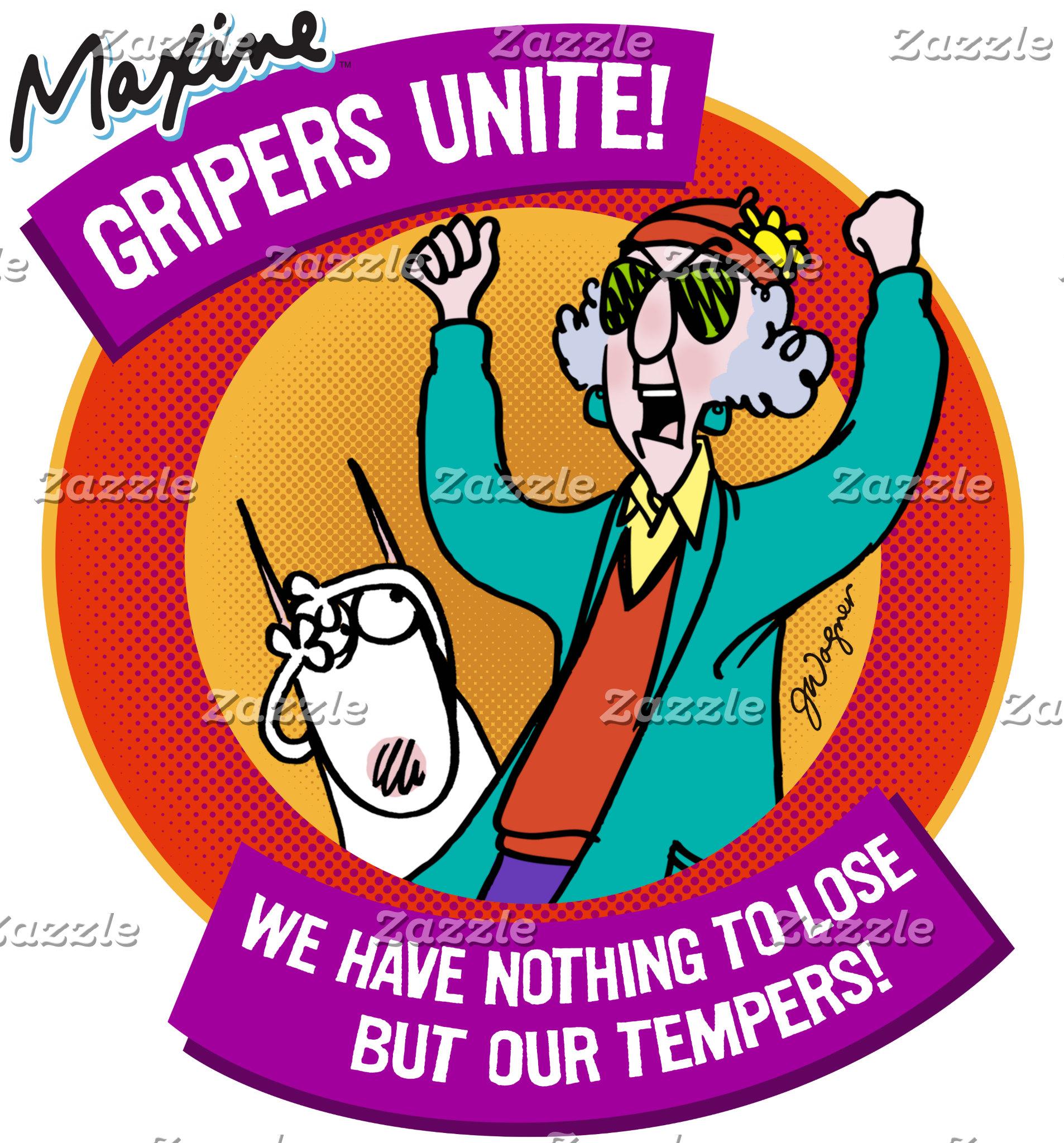 Maxine | Gripers Unite!