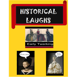Historical Laughs
