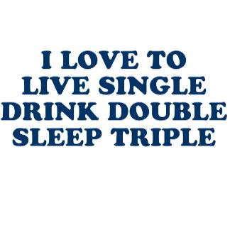 Live Drink Sleep