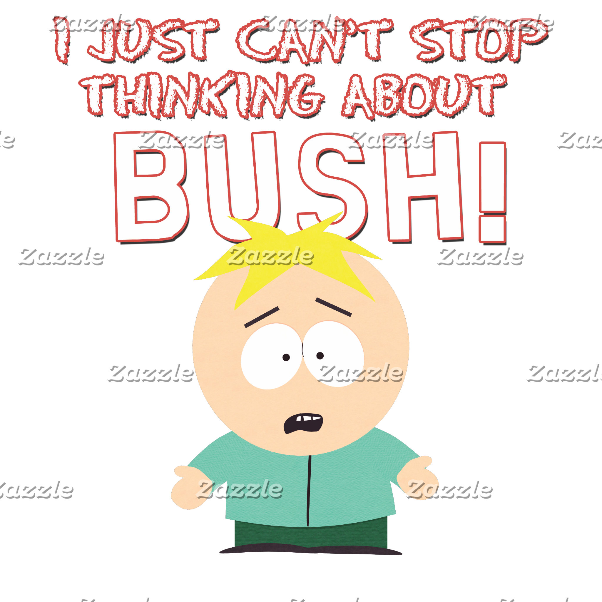 I Just Can't Stop Thinking About Bush!