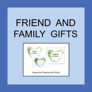 Friend and Family Gifts