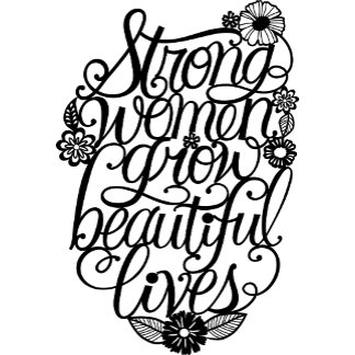 Strong Women Grow Beautiful Lives