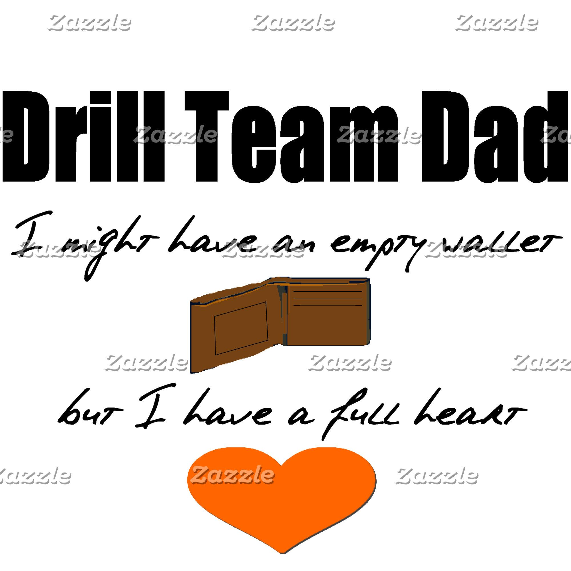 Drill Team Dad - Empty Wallet Full Heart