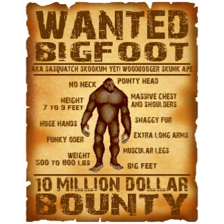 BIGFOOT WANTED POSTER