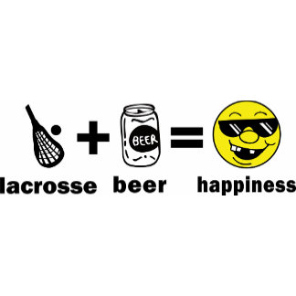 Funny T-Shirt  Lacrosse + Beer = Happiness