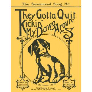Quit Kickin' My Dawg Aroun'