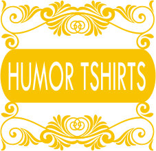 Humorous T.shirts