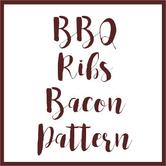 BBQ Ribs Bacon Pattern