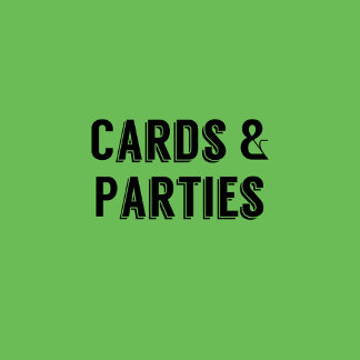 Cards & Parties